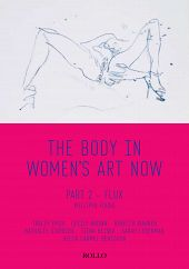 The Body in Women�s Art Now: Part 2- Flux