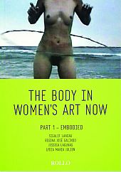 The Body in Women�s Art Now: Part 1- Embodied